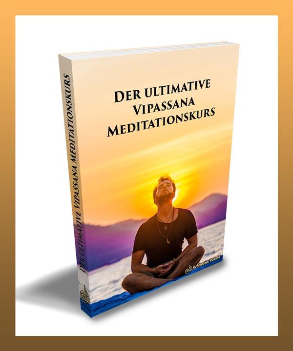 Weltreise Poesie Gratis E-Book: Der ultimative Vipassana Meditationskurs von Weltreise Poesie